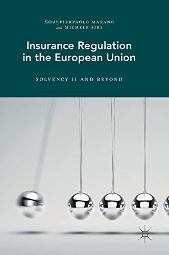 Insurance Regulation in the European Union: Solvency II and Beyond (And Regulation Insurance Law)