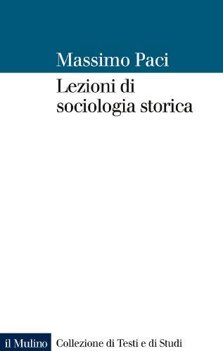 Lezioni di sociologia storica (Collezione di testi e di studi) (Italian Edition)
