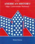 American History : Major Controversies Reviewed, Kezirian, Richard, 0840366221