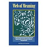 Web of Meaning : A Developmental-Contextual Approach in Sexual Abuse Treatment, Ryan, Gail, 1884444504