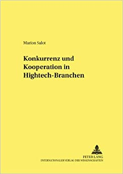 Book Konkurrenz Und Kooperation in HighTech-Branchen: Das Beispiel Der Internationalen Flugzeugbauindustrie (Strukturwandel Und Strukturpolitik. Structural Change and St)