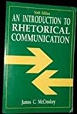 An Introduction to Rhetorical Communication, McCroskey, James C., 0134745787