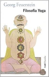 Filosofia Yoga (I nodi): Amazon.es: Georg Feuerstein, E ...