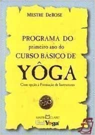 Programa Do Primeiro Ano Do Curso Basico De Yoga: Vários ...