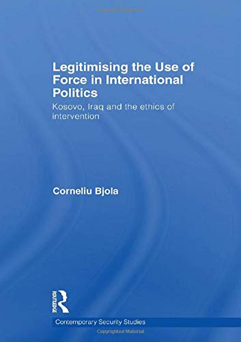 Legitimising The Use Of Force In International Politics  Contemporary Security Studies