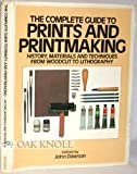 The Complete Guide to Prints and Printmaking, John Dawson, 0896730956