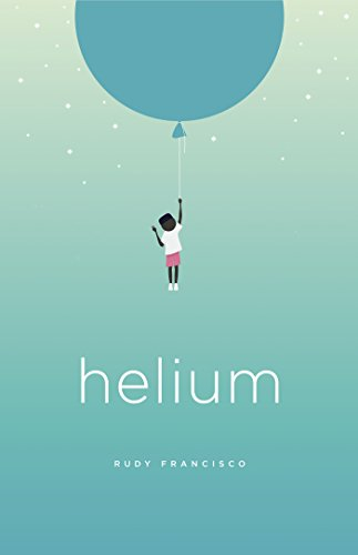 Helium by [Francisco, Rudy]