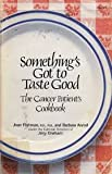 img - for Something's Got to Taste Good: The Cancer Patient's Cookbook book / textbook / text book