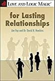 Love and Logic Magic for Lasting Relationships, Jim Fay and David Hawkins, 1935326074