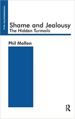 Shame and Jealousy: The Hidden Turmoils (The Psychoanalytic Ideas Series)