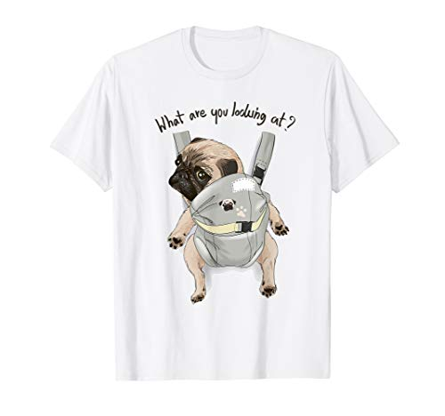 - What Are You Looking At - Cute Pug In Back Carrier T-Shirt