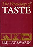 The Physiology of Taste, Jean Anthelme Brillat-Savarin, 091817211X