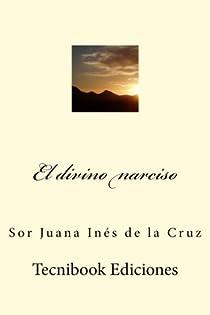 El divino narciso par Cruz