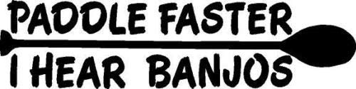 Black Vinyl Decal - Paddle Faster I Hear Banjos Canoe Kayak Boat Fun Sticker, Die Cut Decal Bumper Sticker for Windows, Cars, Trucks, Laptops, Etc.
