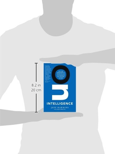 8523784825b On Intelligence  How a New Understanding of the Brain Will Lead to the  Creation of Truly Intelligent Machines  Jeff Hawkins
