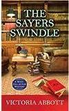 The Sayers Swindle, Victoria Abbott, 1628991100