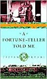A Fortune-Teller Told Me Publisher: Three Rivers Press