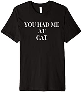 You Had Me At Cat Premium T-shirt | Size S - 5XL