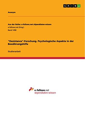 Desistance-Forschung. Psychologische Aspekte in der Bewährungshilfe (Aus der Reihe: e-fellows.net stipendiaten-wissen)