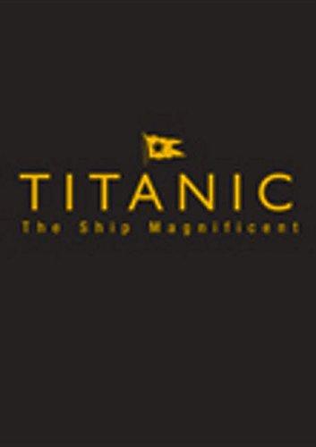 Titanic: The Ship Magnificent: The Slip Case Edition
