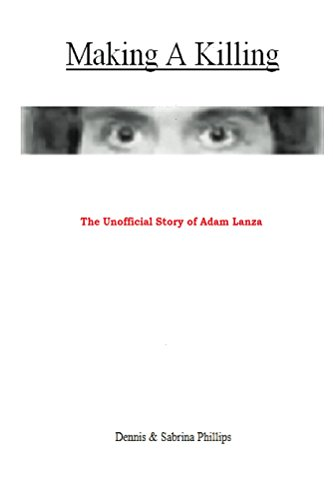 The Unofficial Story of Adam Lanza