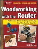 Woodworking with the Router: Revised & Updated Professional Router Techniques and Jigs Any Woodworker Can Use