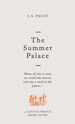 The Summer Palace: A Captive Prince Short Story (Captive Prince Short Stories Book 2)