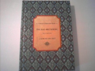 Bad Beginning: A Series of Unfortunate Events: Book the First ('Rare Edition')