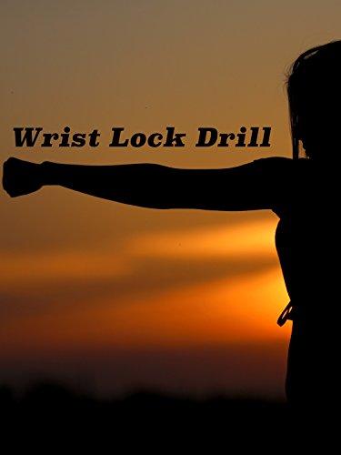 Wrist Lock Drill