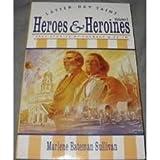 Latter-Day Saint Heroes and Heroines, Marlene B. Sullivan, 1562362429