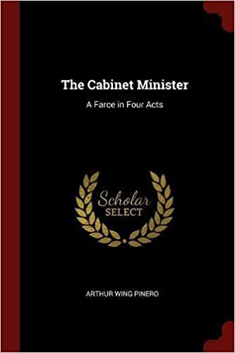 Book The Cabinet Minister: A Farce in Four Acts