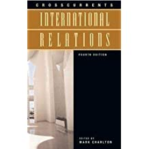 Crosscurrents: International Relations: Fourth Edition