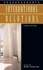 Crosscurrents: International Relations : Fourth Edition