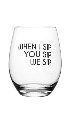 When I Sip, You Sip, We Sip - Cute, Novelty, Etched Wine Glass by Lushy Wino - Large 16 Ounce Size with Funny, Etched Sayings - Gift Box