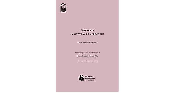 Filosofía y crítica del presente eBook: Florián Bocanegra, Víctor ...