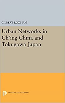Urban Networks in Ch'ing China and Tokugawa Japan (Studies in the Modernization of Japan)