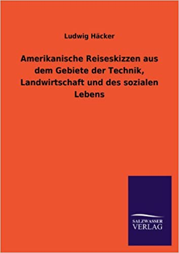 Book Amerikanische Reiseskizzen Aus Dem Gebiete Der Technik, Landwirtschaft Und Des Sozialen Lebens