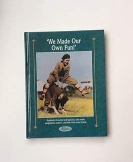 We Made Our Own Fun (Reminisce Books) ()