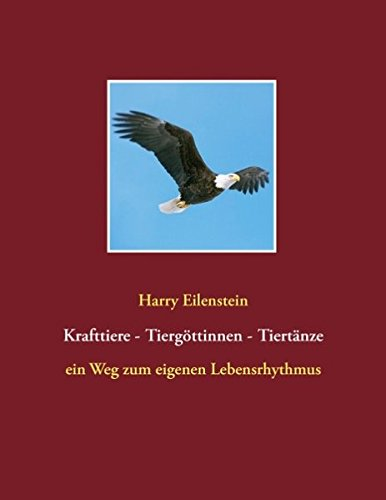 Krafttiere - Tiergöttinnen - Tiertänze (German Edition) ebook