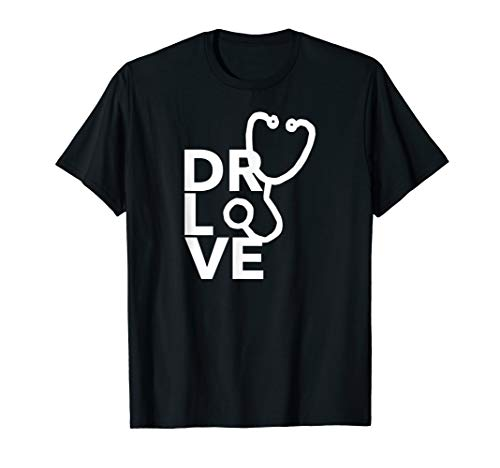 DR LOVE shirt for medical doctor birthday med student -