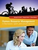 Human Resource Management in Recreation, Sport, and Leisure Services, Arnold, Margie and Glover, Regina, 1892132974