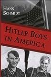 Hitler Boys in America, Hans Schmidt, 0966904761