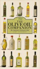 The Olive Oil Companion: The Authoritative Connoisseur's Guide