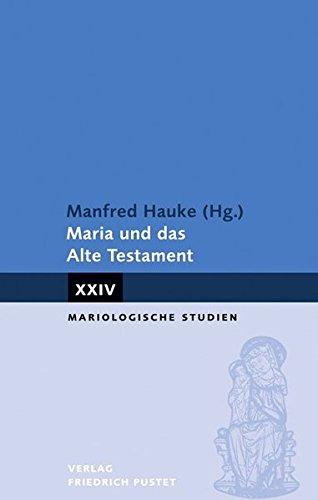 Maria und das Alte Testament (Mariologische Studien)