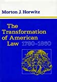 The Transformation of American Law, 1780-1860, Morton J. Horwitz, 0674903706