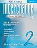 Interchange Third Edition Full Contact Level 2 Part 4 Units 13-16, Jack C. Richards and Jonathan Hull, 0521731038