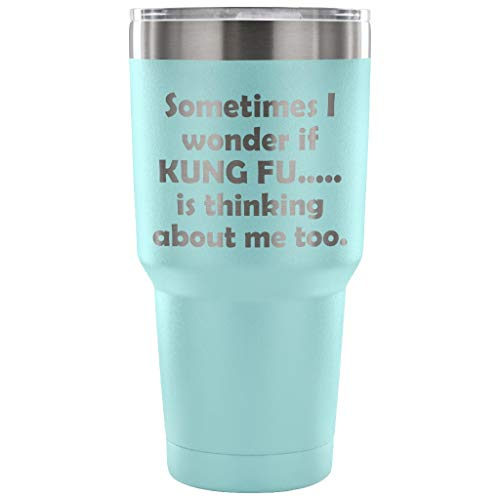 ArtsyMod SOMETIMES I WONDER IF KUNG FU, Perfect Funny Martial Arts Chinese Boxing Statement Gift For Men Women Student, Premium Stainless Steel Water Vacuum Tumbler, 30oz. (Light Blue)