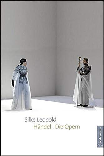 Handel Die Opern Amazon De Silke Leopold Bucher