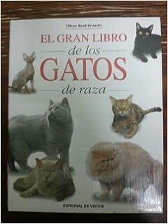 EL GRAN LIBRO DE LOS GATOS DE RAZA: Amazon.es: Milena Band Brunetti, EDITORIAL DE VECCHI: Libros
