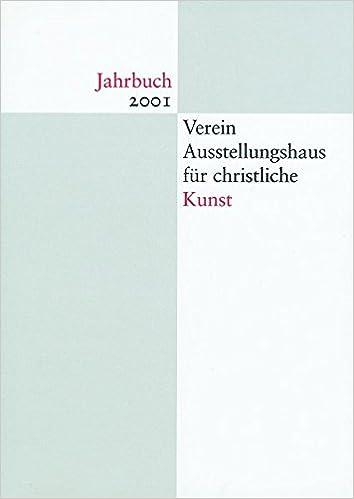 Jahrbuch Verein Ausstellungshaus Fur Christliche Kunst 2001
